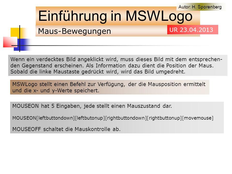 Maus-Bewegungen Einführung in MSWLogo Autor: H.