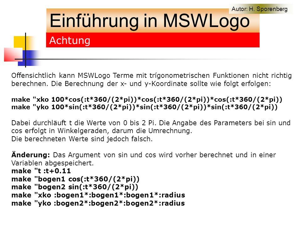 Achtung Einführung in MSWLogo Autor: H.