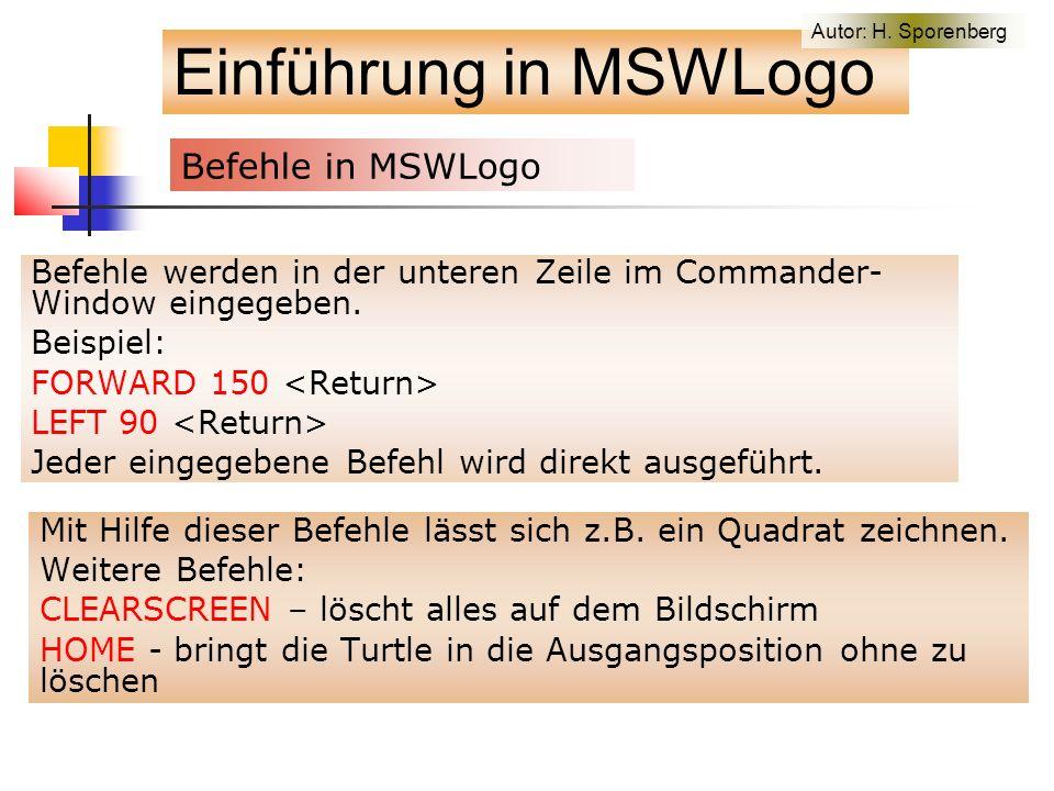 Befehle werden in der unteren Zeile im Commander- Window eingegeben.