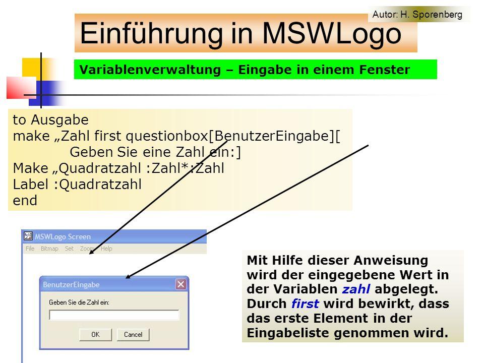 """Variablenverwaltung – Eingabe in einem Fenster to Ausgabe make """"Zahl first questionbox[BenutzerEingabe][ Geben Sie eine Zahl ein:] Make """"Quadratzahl :Zahl*:Zahl Label :Quadratzahl end Mit Hilfe dieser Anweisung wird der eingegebene Wert in der Variablen zahl abgelegt."""