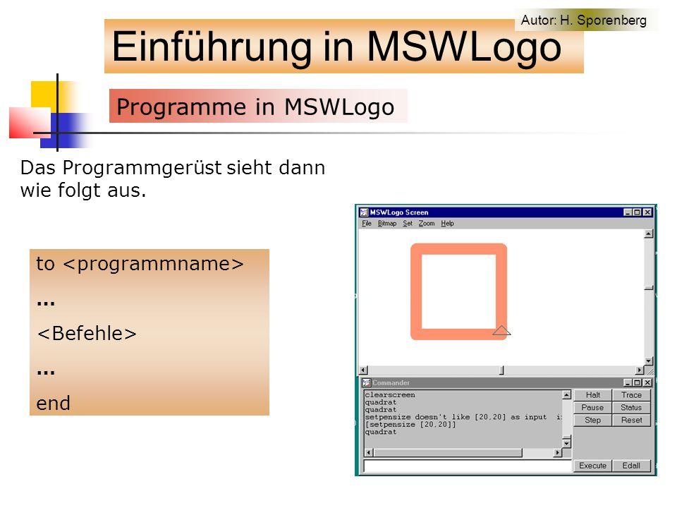 Einführung in MSWLogo Programme in MSWLogo Das Programmgerüst sieht dann wie folgt aus.