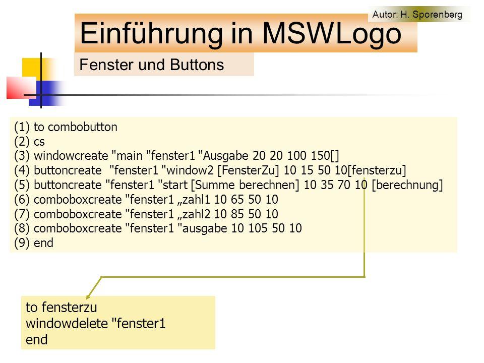 to fensterzu windowdelete fenster1 end Fenster und Buttons Einführung in MSWLogo Autor: H.