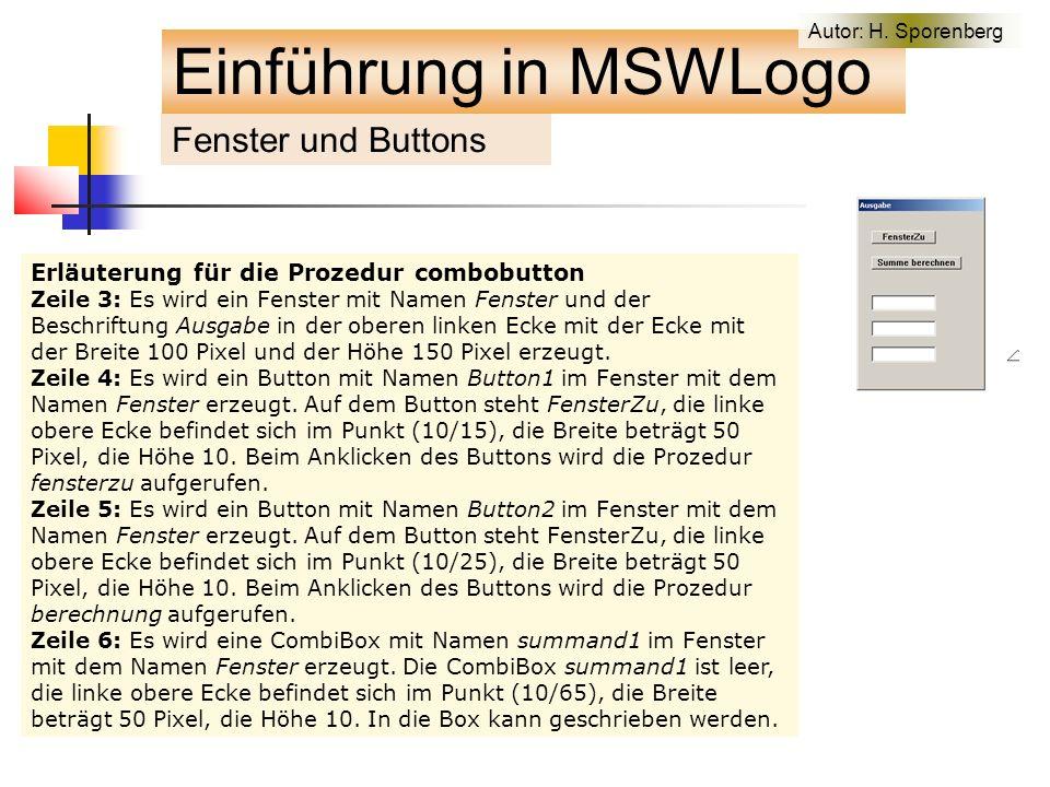 Erläuterung für die Prozedur combobutton Zeile 3: Es wird ein Fenster mit Namen Fenster und der Beschriftung Ausgabe in der oberen linken Ecke mit der Ecke mit der Breite 100 Pixel und der Höhe 150 Pixel erzeugt.