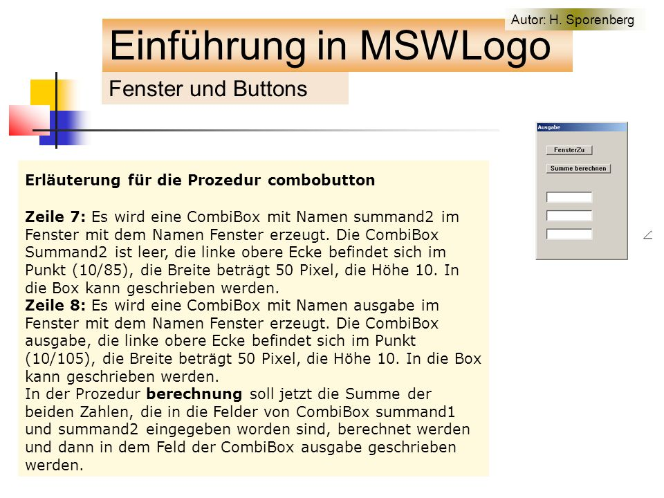 Erläuterung für die Prozedur combobutton Zeile 7: Es wird eine CombiBox mit Namen summand2 im Fenster mit dem Namen Fenster erzeugt.