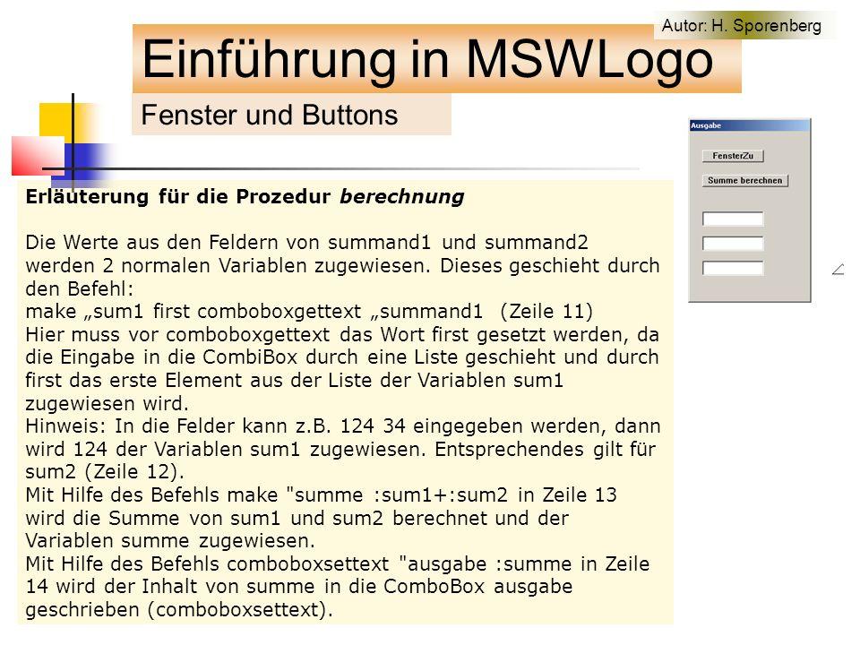 Fenster und Buttons Einführung in MSWLogo Autor: H.