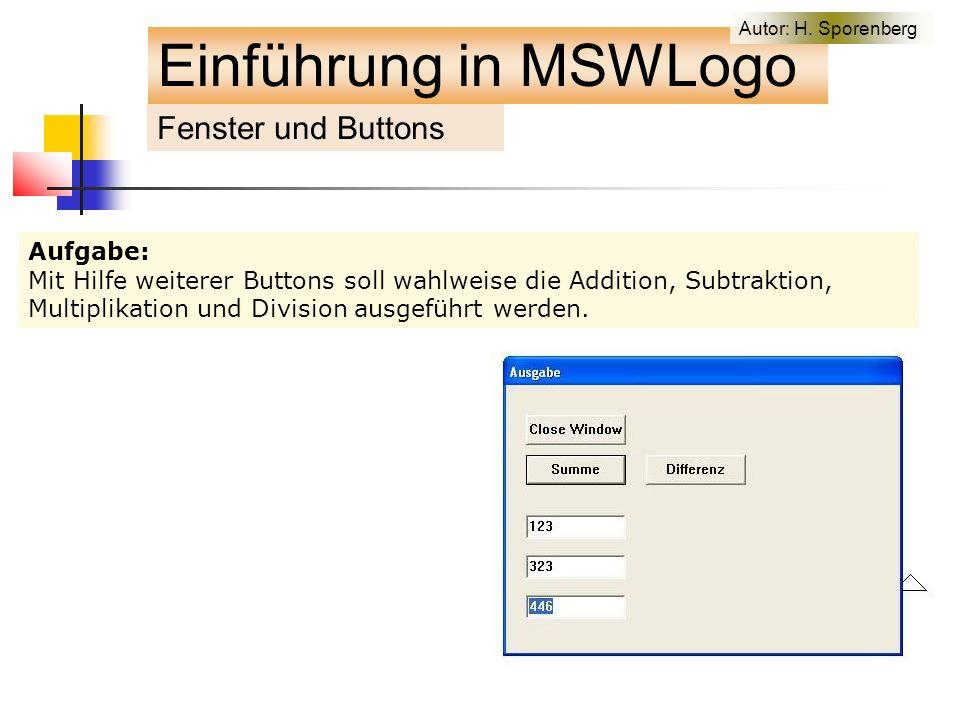 Aufgabe: Mit Hilfe weiterer Buttons soll wahlweise die Addition, Subtraktion, Multiplikation und Division ausgeführt werden.