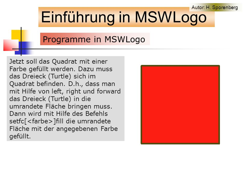 to VieleQuadrate :laenge If :laenge<20 [Stop] quadrat :laenge PU FD 20 LT 90 FD 20 RT 90 PD VieleQuadrate :laenge-40 end Einführung in MSWLogo Die rekursive Programmierung Autor: H.