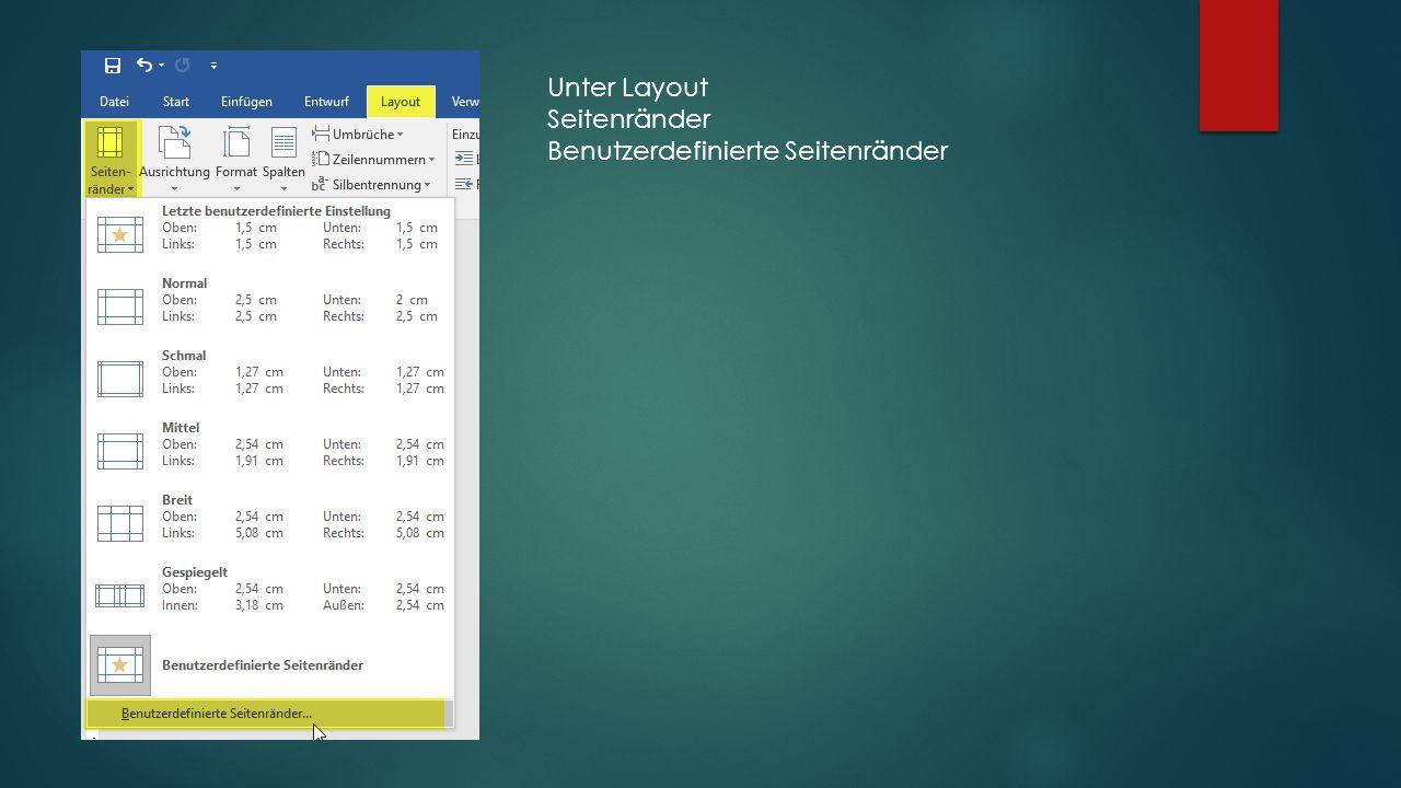 Unter Layout Seitenränder Benutzerdefinierte Seitenränder