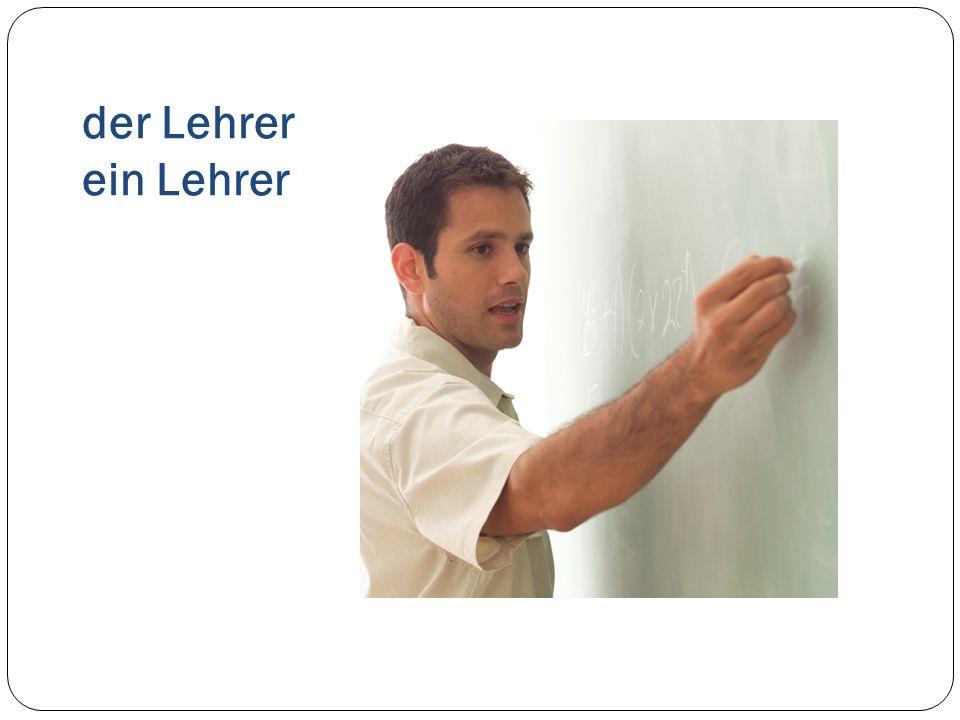 der Lehrer ein Lehrer