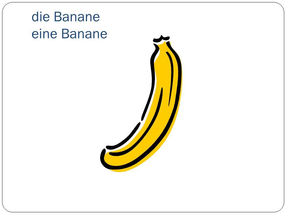 die Banane eine Banane