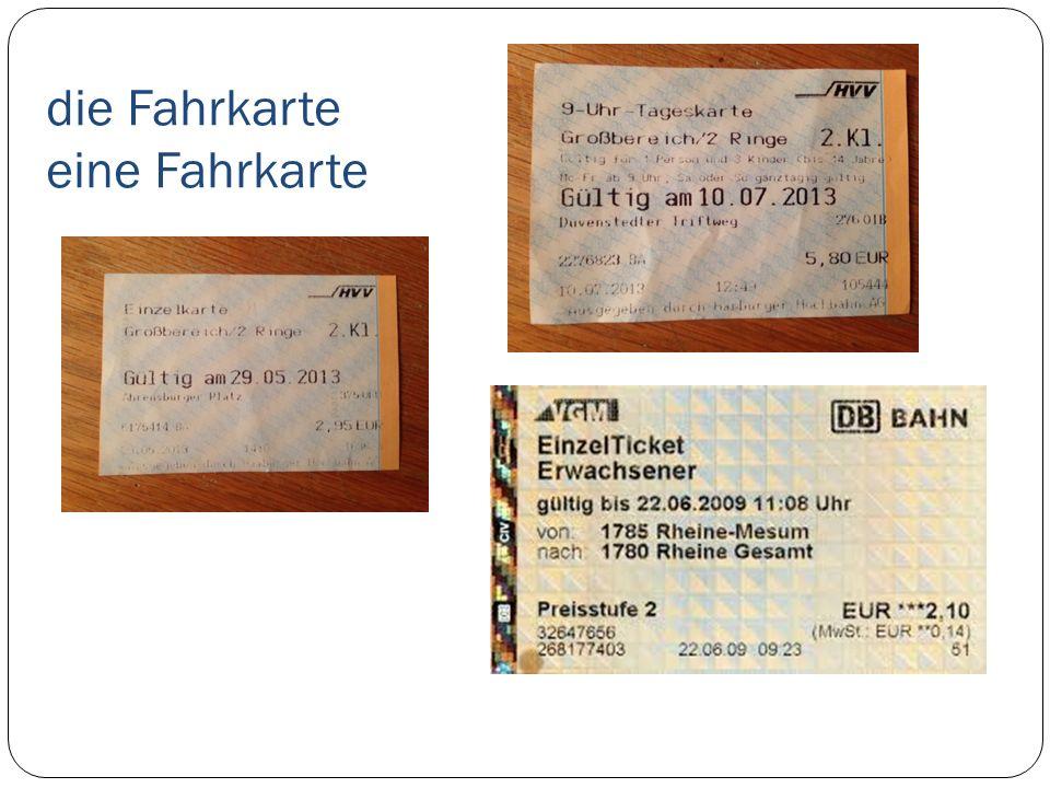 die Fahrkarte eine Fahrkarte