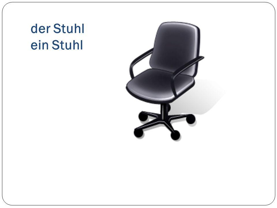 der Stuhl ein Stuhl