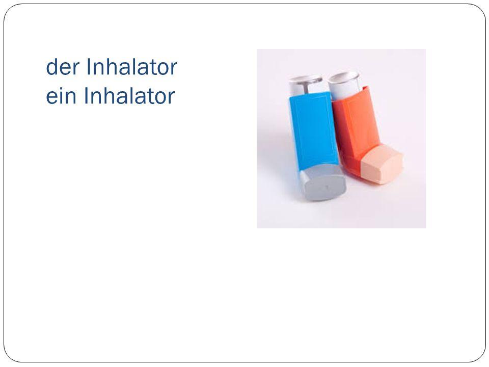 der Inhalator ein Inhalator