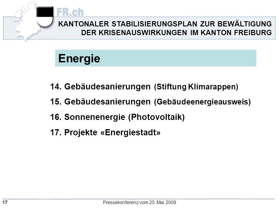 17Pressekonferenz vom 25. Mai 2009 Energie 14. Gebäudesanierungen (Stiftung Klimarappen) 15.
