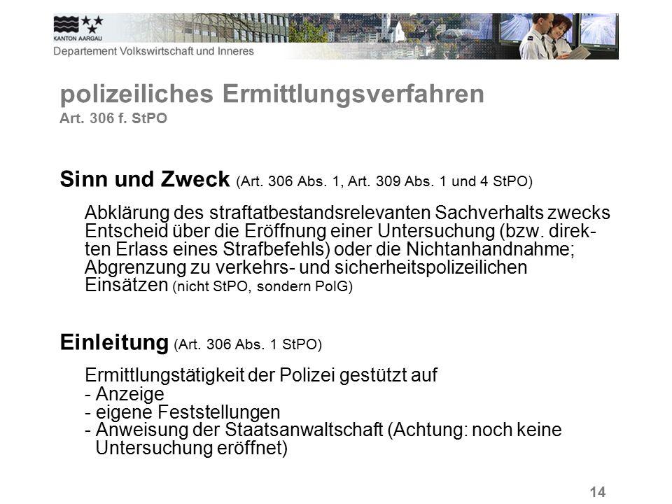 14 polizeiliches Ermittlungsverfahren Art. 306 f.