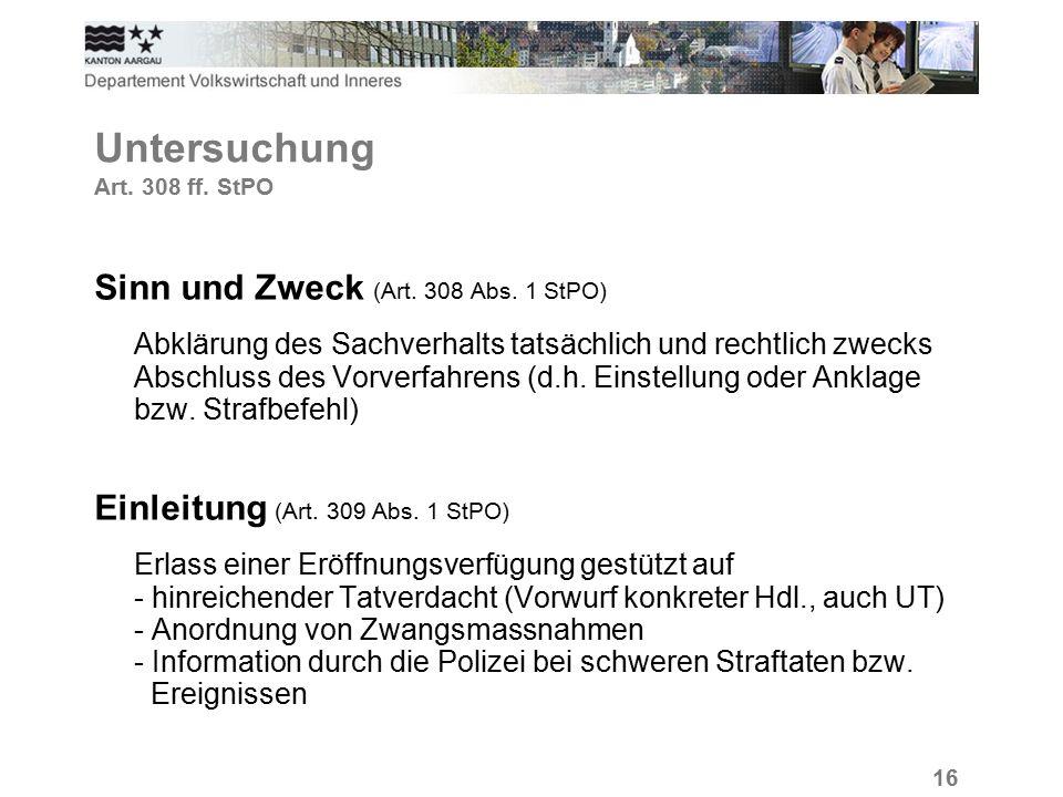 16 Untersuchung Art. 308 ff. StPO Sinn und Zweck (Art.
