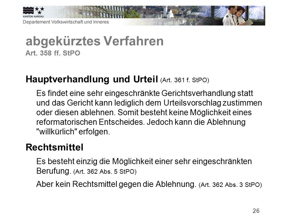 26 abgekürztes Verfahren Art. 358 ff. StPO Hauptverhandlung und Urteil (Art.