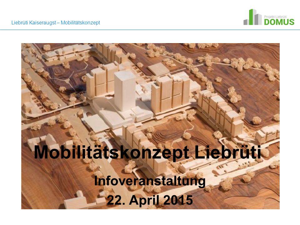 Mobilitätskonzept Liebrüti Infoveranstaltung 22.