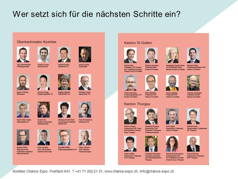 Komitee Chance Expo, Postfach 641, T +41 71 282 21 31, www.chance-expo.ch, info@chance-expo.ch Wer setzt sich für die nächsten Schritte ein?