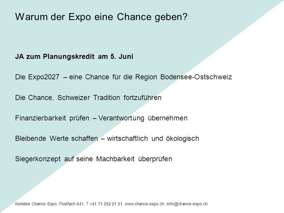 Komitee Chance Expo, Postfach 641, T +41 71 282 21 31, www.chance-expo.ch, info@chance-expo.ch JA zum Planungskredit am 5.