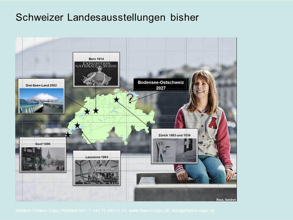 Komitee Chance Expo, Postfach 641, T +41 71 282 21 31, www.chance-expo.ch, info@chance-expo.ch Schweizer Landesausstellungen bisher