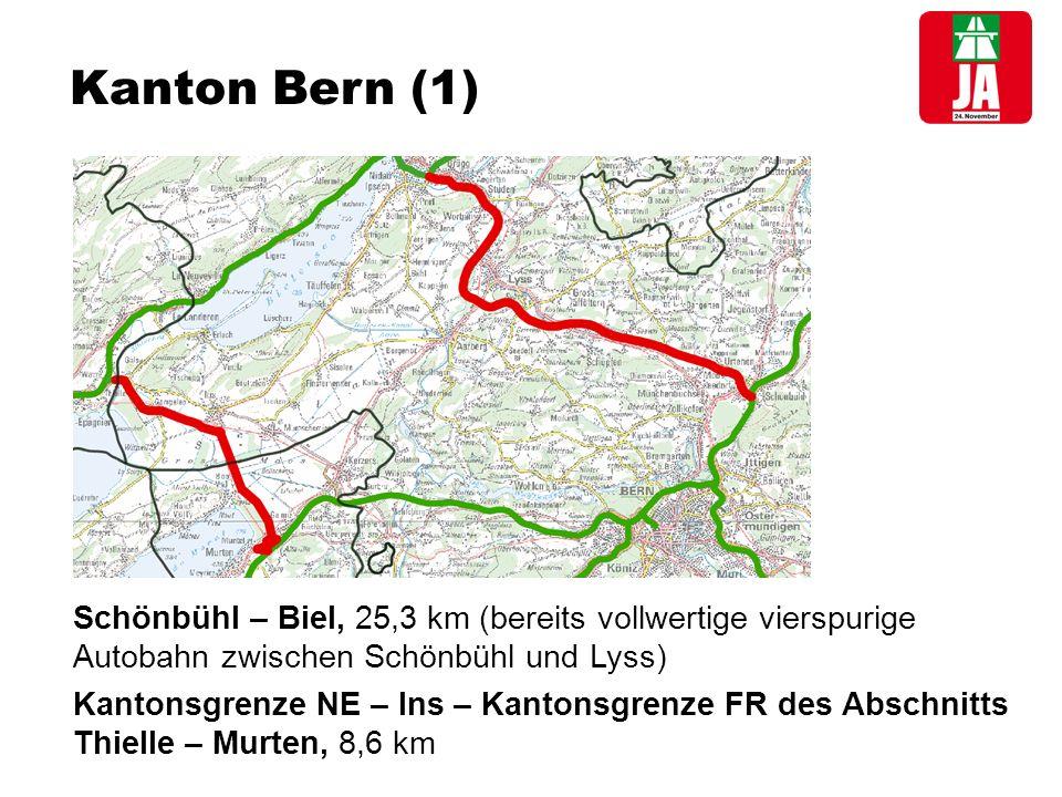 Kanton Bern (1) Schönbühl – Biel, 25,3 km (bereits vollwertige vierspurige Autobahn zwischen Schönbühl und Lyss) Kantonsgrenze NE – Ins – Kantonsgrenze FR des Abschnitts Thielle – Murten, 8,6 km
