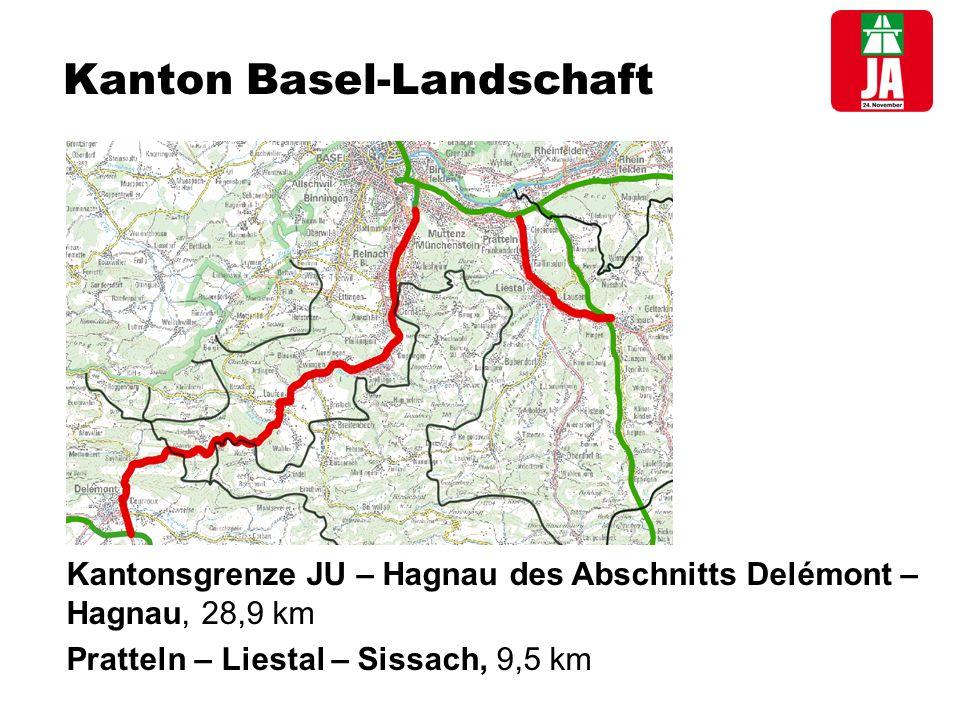 Kanton Basel-Landschaft Kantonsgrenze JU – Hagnau des Abschnitts Delémont – Hagnau, 28,9 km Pratteln – Liestal – Sissach, 9,5 km