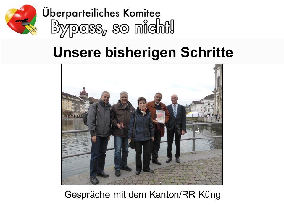 Unsere bisherigen Schritte Gespräche mit dem Kanton/RR Küng
