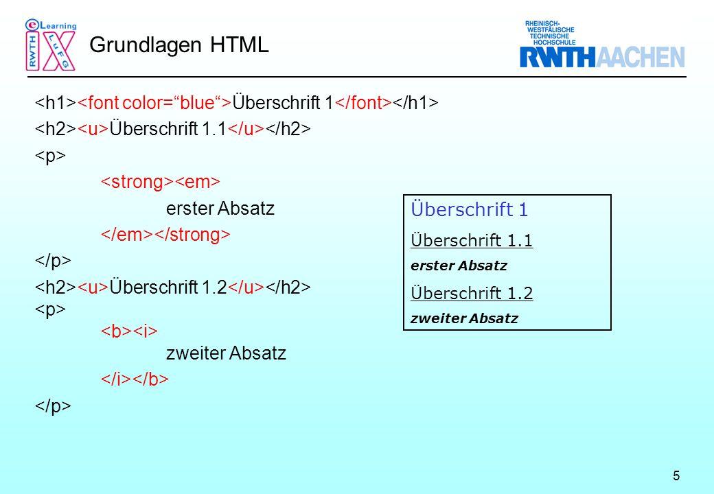 5 Grundlagen HTML Überschrift 1 Überschrift 1.1 erster Absatz Überschrift 1.2 zweiter Absatz Überschrift 1 Überschrift 1.1 erster Absatz Überschrift 1.2 zweiter Absatz