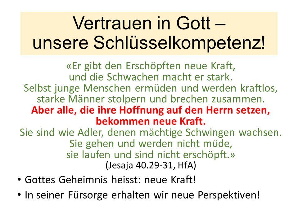 Vertrauen in Gott – unsere Schlüsselkompetenz.
