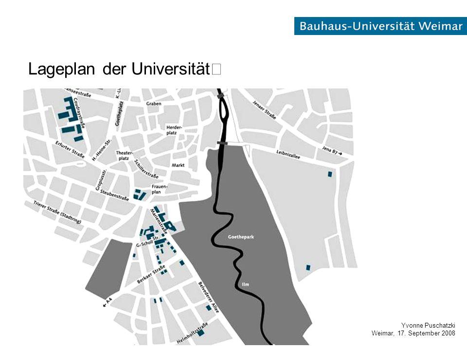 Yvonne Puschatzki Weimar, 17. September 2008 Lageplan der Universität