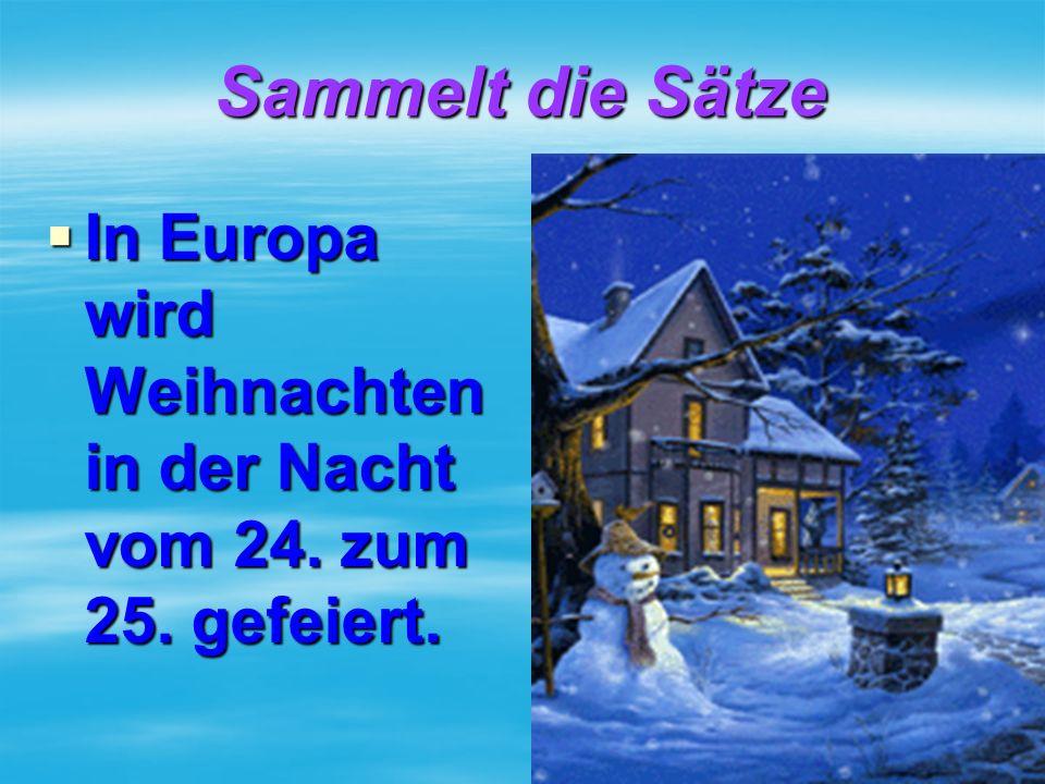  In Europa wird Weihnachten in der Nacht vom 24. zum 25. gefeiert.