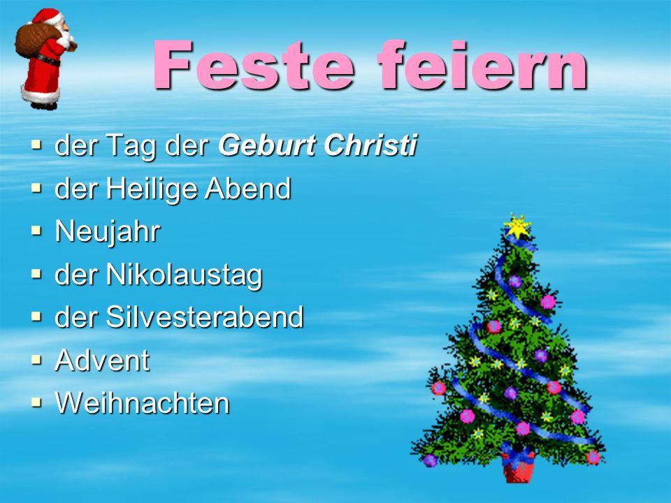 Sammelt die Sätze  In jedem Haus wird am Vorabend ein geschmückter Weihnachtsbaum aufgestellt.