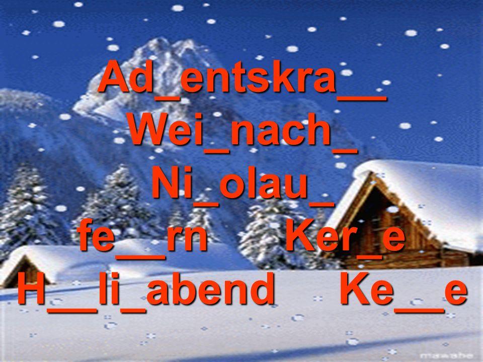 Ad_entskra__ Wei_nach_ Ni_olau_ fe__rn Ker_e H__li_abend Ke__e