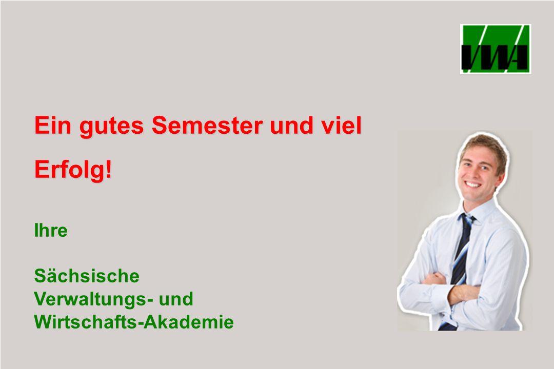 Ein gutes Semester und viel Erfolg! Ihre Sächsische Verwaltungs- und Wirtschafts-Akademie