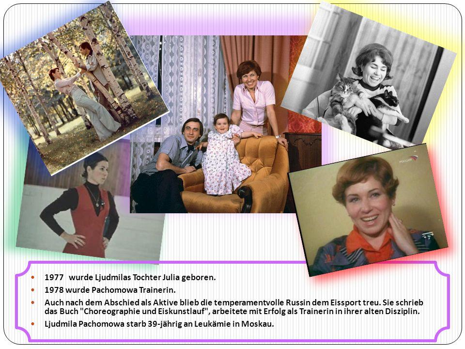 1977 wurde Ljudmilas Tochter Julia geboren. 1978 wurde Pachomowa Trainerin.