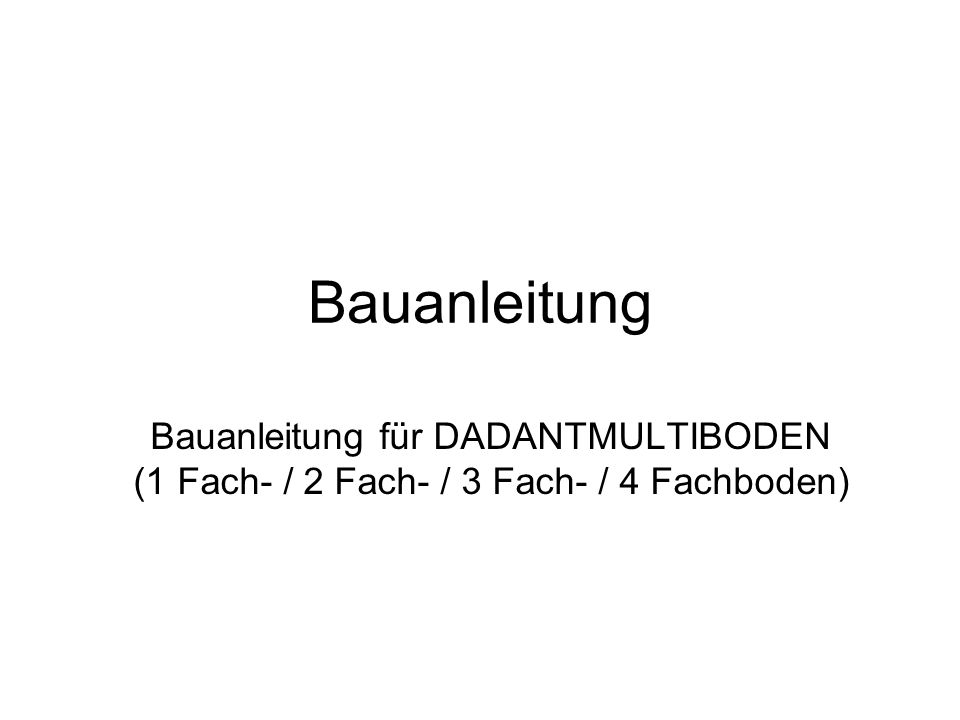 Bauanleitung Bauanleitung für DADANTMULTIBODEN (1 Fach- / 2 Fach- / 3 Fach- / 4 Fachboden)