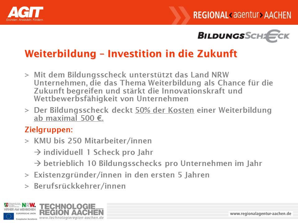 Weiterbildung – Investition in die Zukunft >Mit dem Bildungsscheck unterstützt das Land NRW Unternehmen, die das Thema Weiterbildung als Chance für die Zukunft begreifen und stärkt die Innovationskraft und Wettbewerbsfähigkeit von Unternehmen >Der Bildungsscheck deckt 50% der Kosten einer Weiterbildung ab maximal 500 €.
