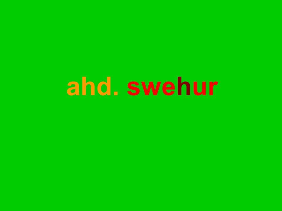 ahd. swehur