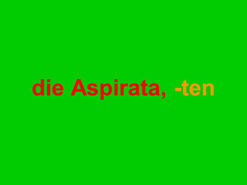 die Aspirata, -ten