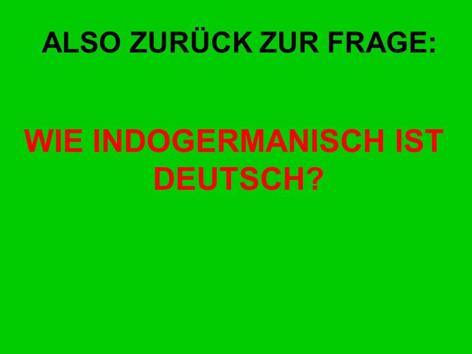 WIE INDOGERMANISCH IST DEUTSCH