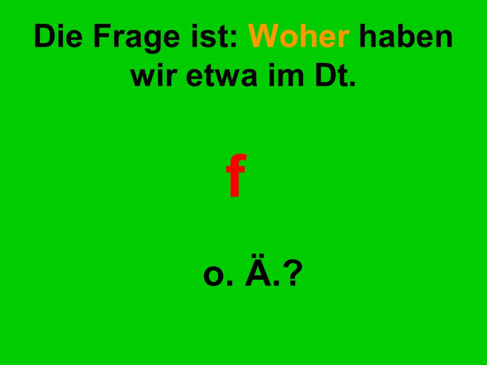 f o. Ä.?