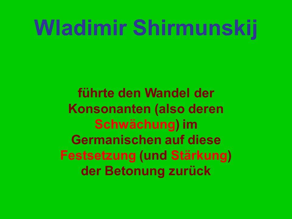 führte den Wandel der Konsonanten (also deren Schwächung) im Germanischen auf diese Festsetzung (und Stärkung) der Betonung zurück