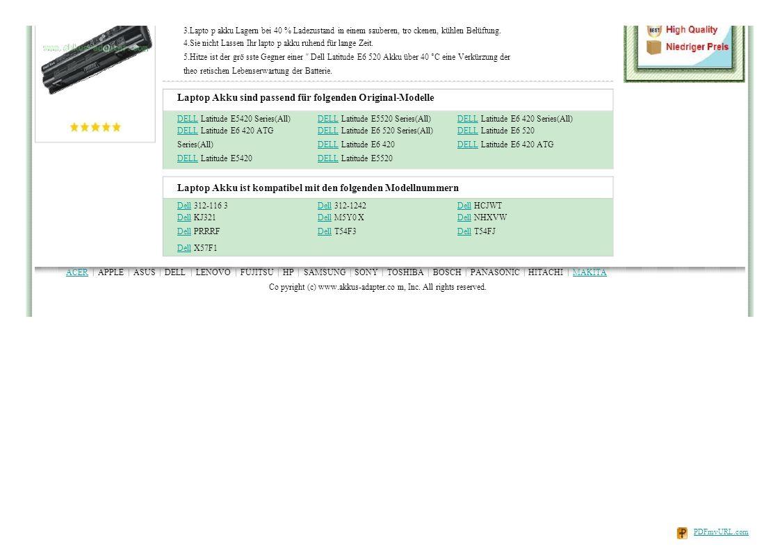 DELLDELL Latitude E6 420 Series(All) DELLDELL Latitude E6 520 DELLDELL Latitude E6 420 ATG DELLDELL Latitude E5420 Series(All) DELLDELL Latitude E6 420 ATG Series(All) DELLDELL Latitude E5420 DELLDELL Latitude E5520 Series(All) DELLDELL Latitude E6 520 Series(All) DELLDELL Latitude E6 420 DELLDELL Latitude E5520 3.Lapto p akku Lagern bei 40 % Ladezustand in einem sauberen, tro ckenen, kühlen Belüftung.