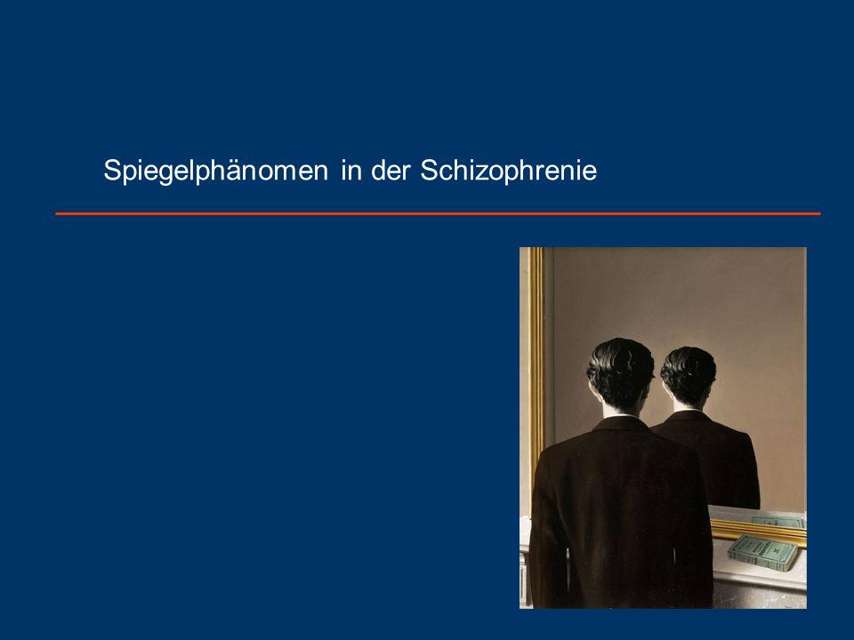 Spiegelphänomen in der Schizophrenie