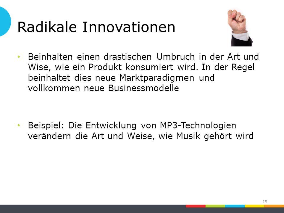 Radikale Innovationen Beinhalten einen drastischen Umbruch in der Art und Wise, wie ein Produkt konsumiert wird.