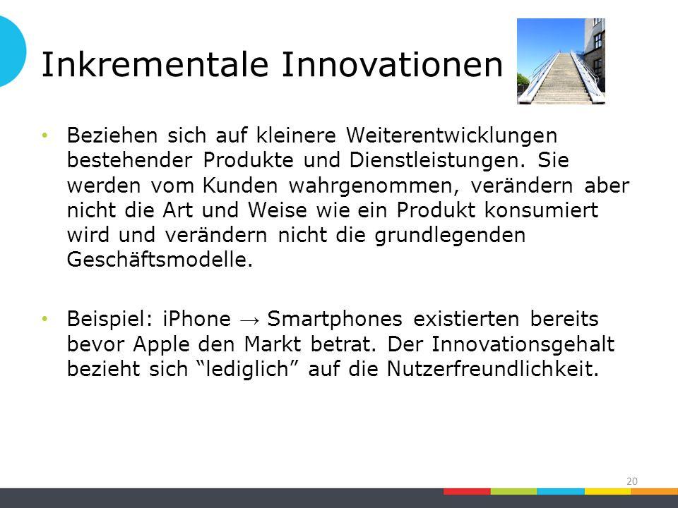 Inkrementale Innovationen Beziehen sich auf kleinere Weiterentwicklungen bestehender Produkte und Dienstleistungen.