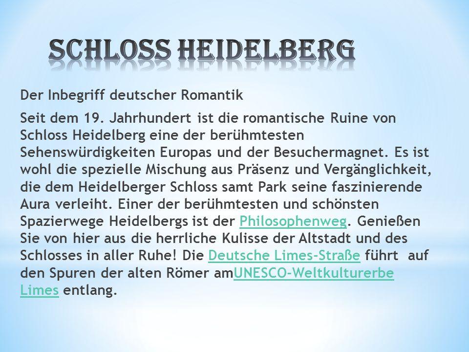 Der Inbegriff deutscher Romantik Seit dem 19.