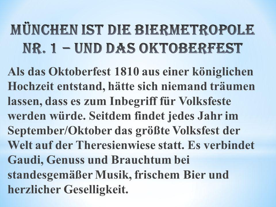 Als das Oktoberfest 1810 aus einer königlichen Hochzeit entstand, hätte sich niemand träumen lassen, dass es zum Inbegriff für Volksfeste werden würde.