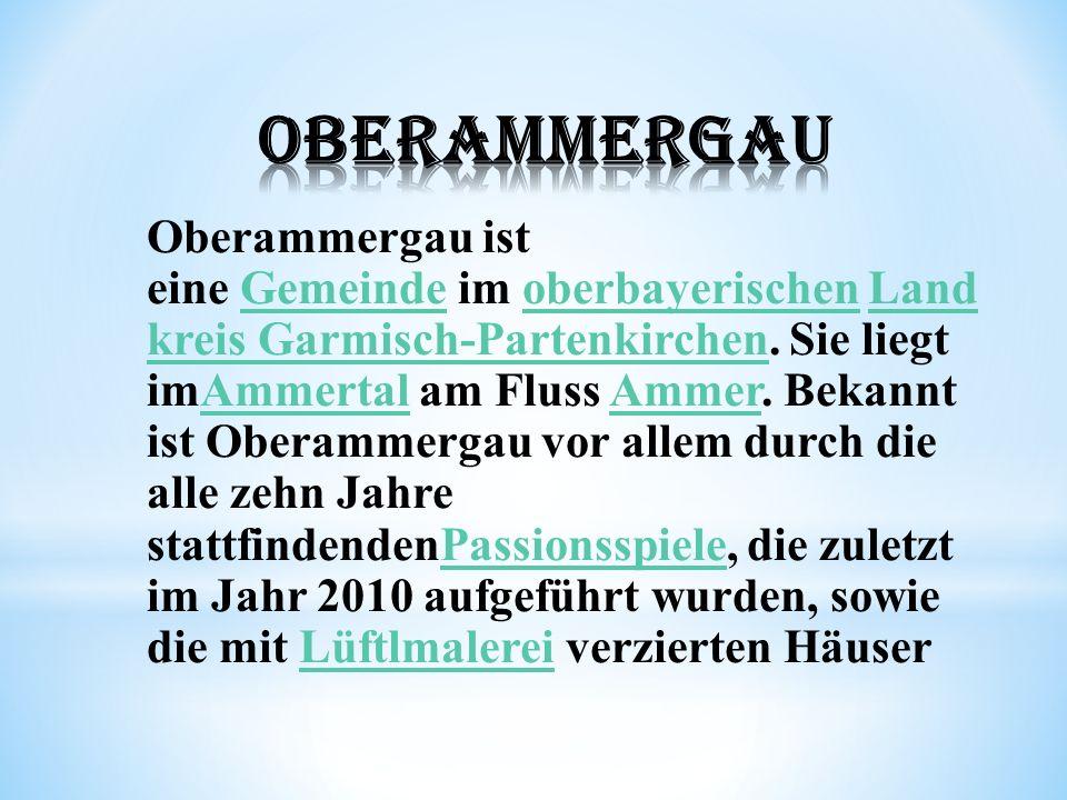 Oberammergau ist eine Gemeinde im oberbayerischen Land kreis Garmisch-Partenkirchen.
